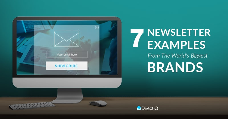 7 Newsletter Examples From The World's Biggest Brands